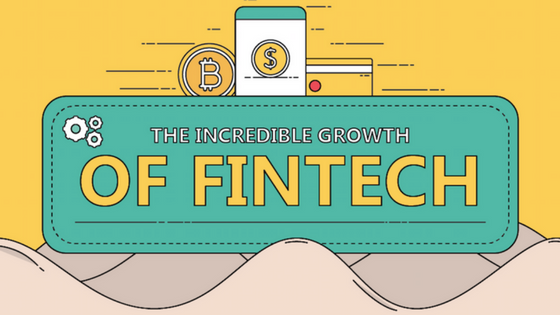 The Incredible Growth of Fintech (Infographic)