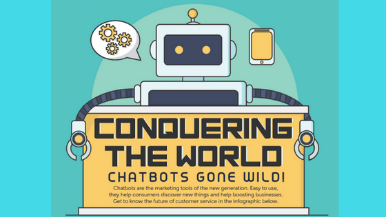 Conquering The World – Chatbots Gone Wild (Infographic)